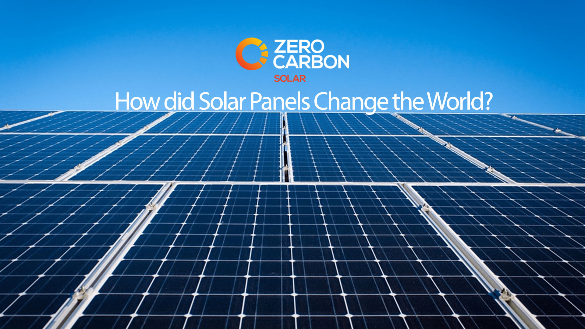 How did solar panels change the world?