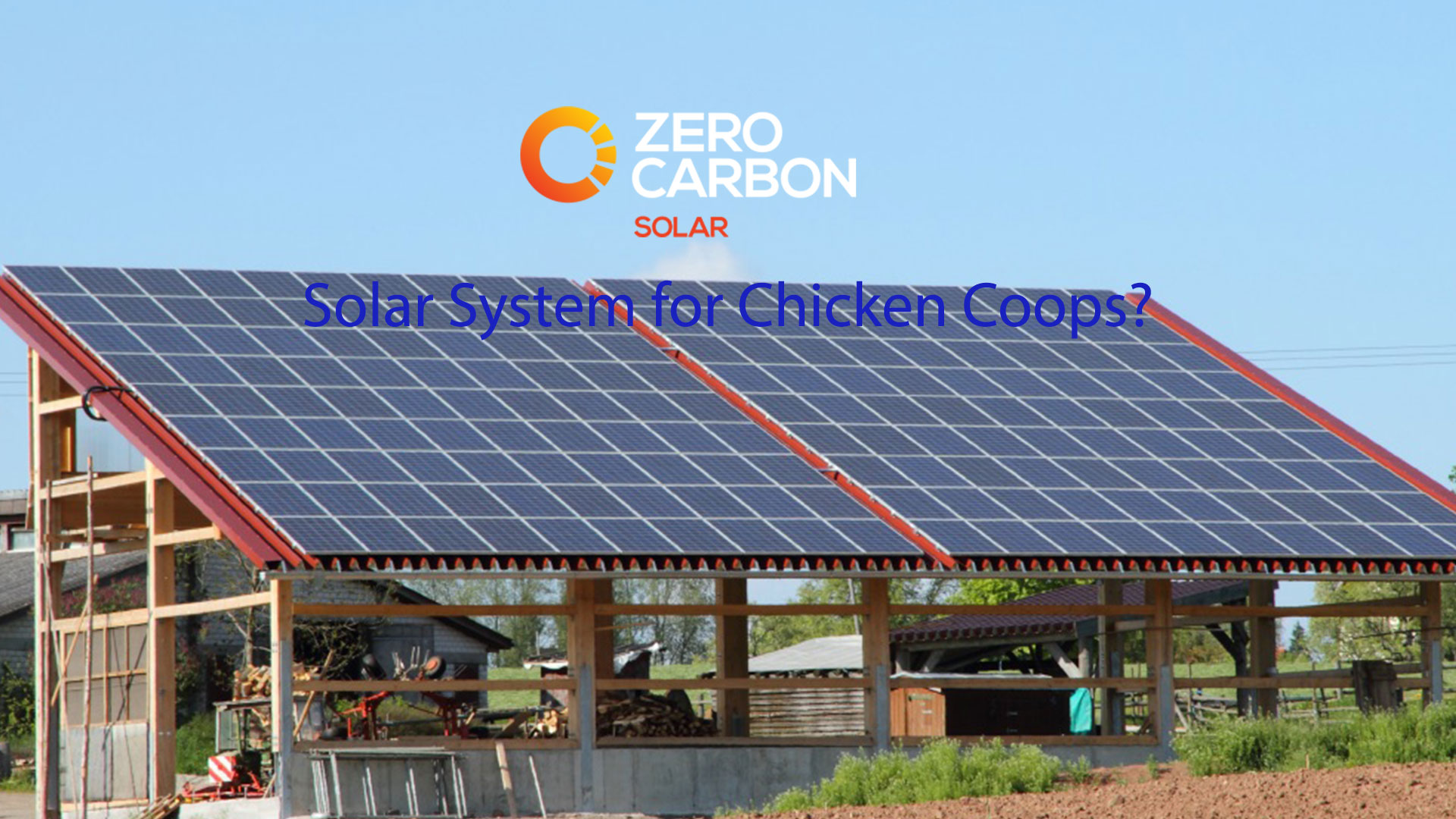 Solar system for chicken coops