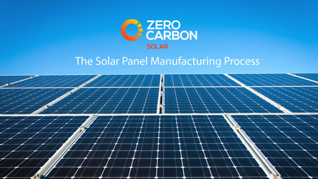 The solar panel manufacturing process